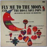 Joe Harnell His Piano And Orchestra – Fly Me To The Moon And The Bossa Nova Pops