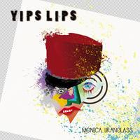 MONICA URANGLASS「YIPSLIPS」