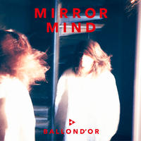 BALLOND'OR「MIRROR MIND」
