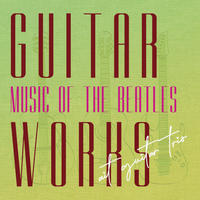 GUITAR WORKS -music of THE BEATLES-