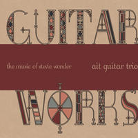 GUITAR WORKS -the music of stevie wonder