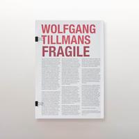 FRAGILE / Wolfgang Tillmans