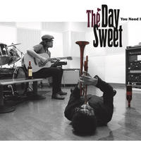 You Need It / The Day Sweet -New Release! On Sale Now!-