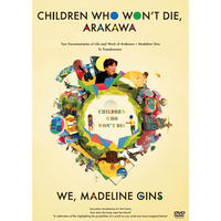 International Edition: Children Who Won't Die, ARAKAWA / WE, Madeline Gins