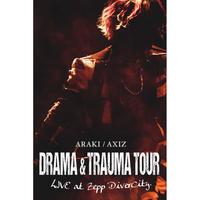 【DVD】ARAKI/AXIZ DRAMA & TRAUMA Tour Live at Zepp DiverCity[発送時期:2021年3月中旬予定]