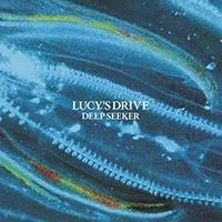 LUCY'S DRIVE / DEEP SEEKER
