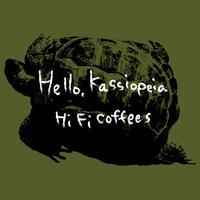ハイファイコーヒーズ【Hello Kassiopeia】