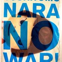 コレクター商品・、手持ち在庫最後の1点 奈良美智・著 絶版ドローイング作品集 NO WAR   未開封・新品 送料無料