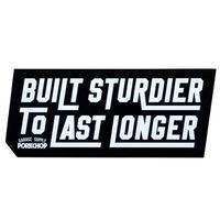 BUILT STURDIER STICKER