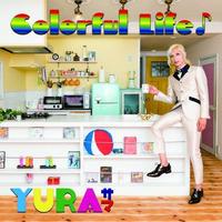 YURAサマ ソロアルバム「Colorful Life♪」