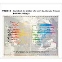 ATAK019 Soundtrack for Children who won't die, Shusaku Arakawa【ATAK Web Shop Price】