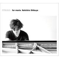 ATAK015 for maria Keiichiro Shibuya 【MP3 Data】