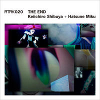 ATAK020 THE END  Keiichiro Shibuya + Hatsune Miku 【Special Box Set   Limited Edition】
