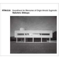 ATAK018 Soundtrack for Memories of Origin Hiroshi Sugimoto Keiichiro Shibuya