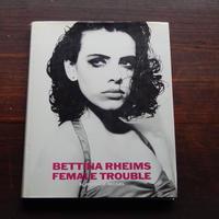 古書 Bettina Rheims FEMALE TROUBLE