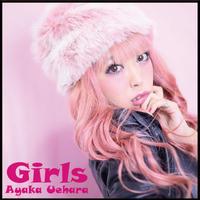 Girls / AYAKA UEHARA