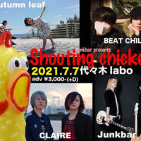 7.7 代々木labo Junkbar presents 「shoting chicken」