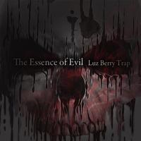 The Essence of Evil / Luz Berry Trap