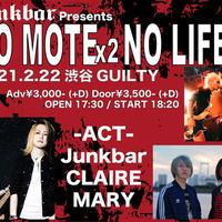 [ライブチケット]2/22(月) 渋谷GUILTY Junkbar present's[No Mote x2 No life !! ]