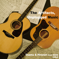 オサム&ヒロノリ from MOON CHILD「The Artifacts,Unplugged Music」(CD)