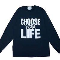 CHOOSE YOUR LIFE LONGSLEEVE T-shirts
