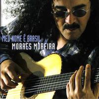 CD : Moraes Moreira / Meu Nome é Brasil