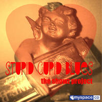 Stupid Cupid Blues / Demo CD / 5 songs