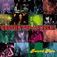 GROOVIN' POP ATTACK!!