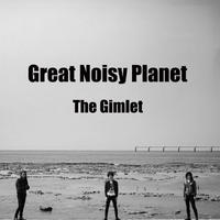 The Gimlet 「Great Noisy Planet」【CD】