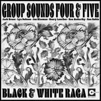 予約 - GROUP SOUNDS FOUR & FIVE / BLACK & WHITE RAGA [LP]