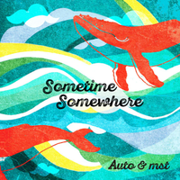 12/16 - Auto&mst / Sometime Somewher [CD]