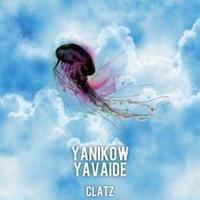 CLATZ / YANIKOW YAVAIDE [CD]