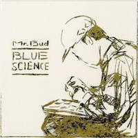 Mr.Bud / Blue Science [CD]