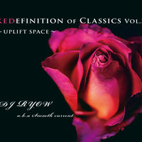 12/25 - DJ Ryow a.k.a. Smooth Current / Redefinition Of Classics Vol.3 ~UPLIFT SPACE~ [MIX CD]