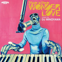 DJ MINOYAMA / WONDER LOVE -Tribute to Stevie [MIX CD]