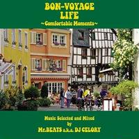 MR.BEATS A.K.A. DJ CELORY / BON-VOYAGE LIFE ~COMFORTABLE MOMENTS~ [MIX CD]