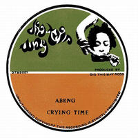 ABENG / CRYING TIME [7inch]