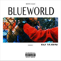 DJ YUDAI / Boys meet BLUEWORLD [MIX CD]