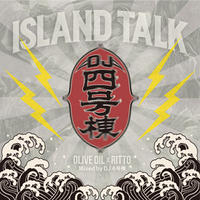 DJ 4号棟 / ISLAND TALK (Olive Oil x RITTO) [MIX CD]
