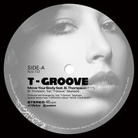 t-groove - Move Your Body feat. B.Thompson / Roller Skate feat. Precious Lo's [7INCH]