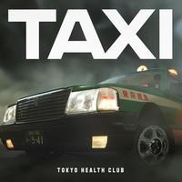 TOKYO HEALTH CLUB / TAXI [7inch]