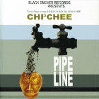 PIPE LINE / CHI 3 CHEE [CD]