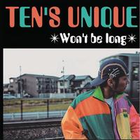 TEN'S UNIQUE / Won't Be Long [12inch]