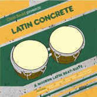 Latin Concrete / A Modern Latin Beat Suite Mixed and Compiled By Chris Read [2CD]