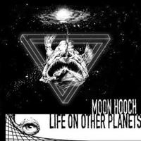 MOON HOOCH / LIFE ON OTHER PLANETS [LP]