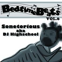 Sonetorious aka DJ Highschool / Bedtime Beats Vol.6 [CD]