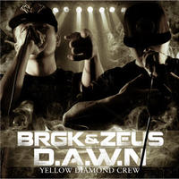 BRGK & ZEUS from YELLOW DIAMOND CREW / D.A.W.N [CD]