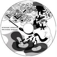 MR.MAGIC BAGYAR (DJ BAJA a.k.a.カレー屋まーくん) / STRANGE MORNING [MIX CD]