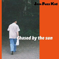 Jam Fuzz Kid / Chased by the sun [CD]