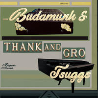 BUDAMUNK & TSUGGS Thank and Gro [CD]